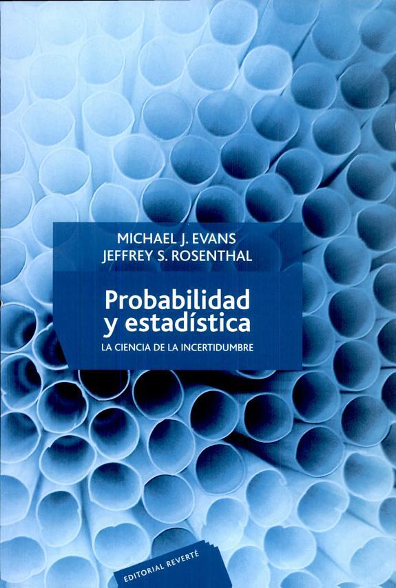Probabilidad y estadística Escrito por Michael J. Evans, Jeffrey Seth Rosenthal