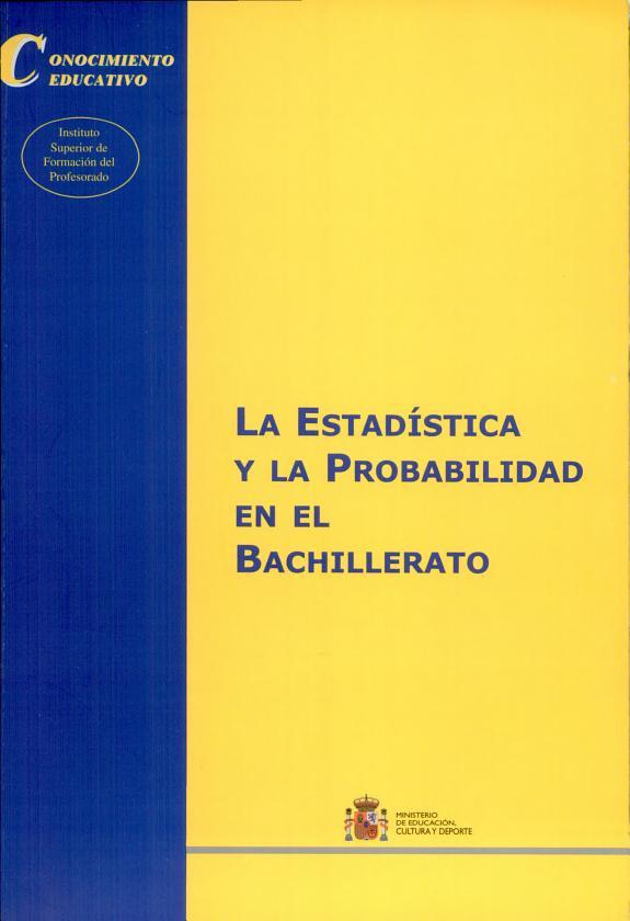 La estadística y la probabilidad en el bachillerato - Ministerio de Educación, Cultura y Deporte