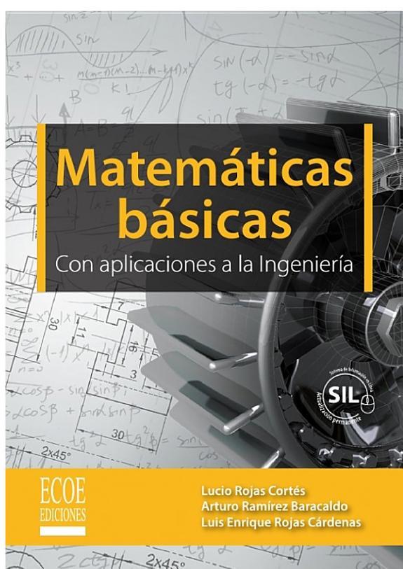 libro de  Lucio Rojas Cortés, Arturo Ramírez Baracaldo Matemáticas básicas: Con aplicaciones a la ingeniería